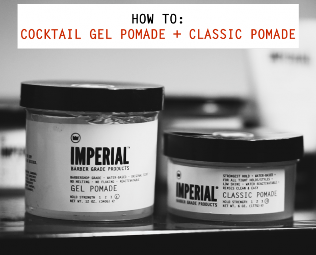 How To: Cocktail Gel Pomade and Classic Pomade
