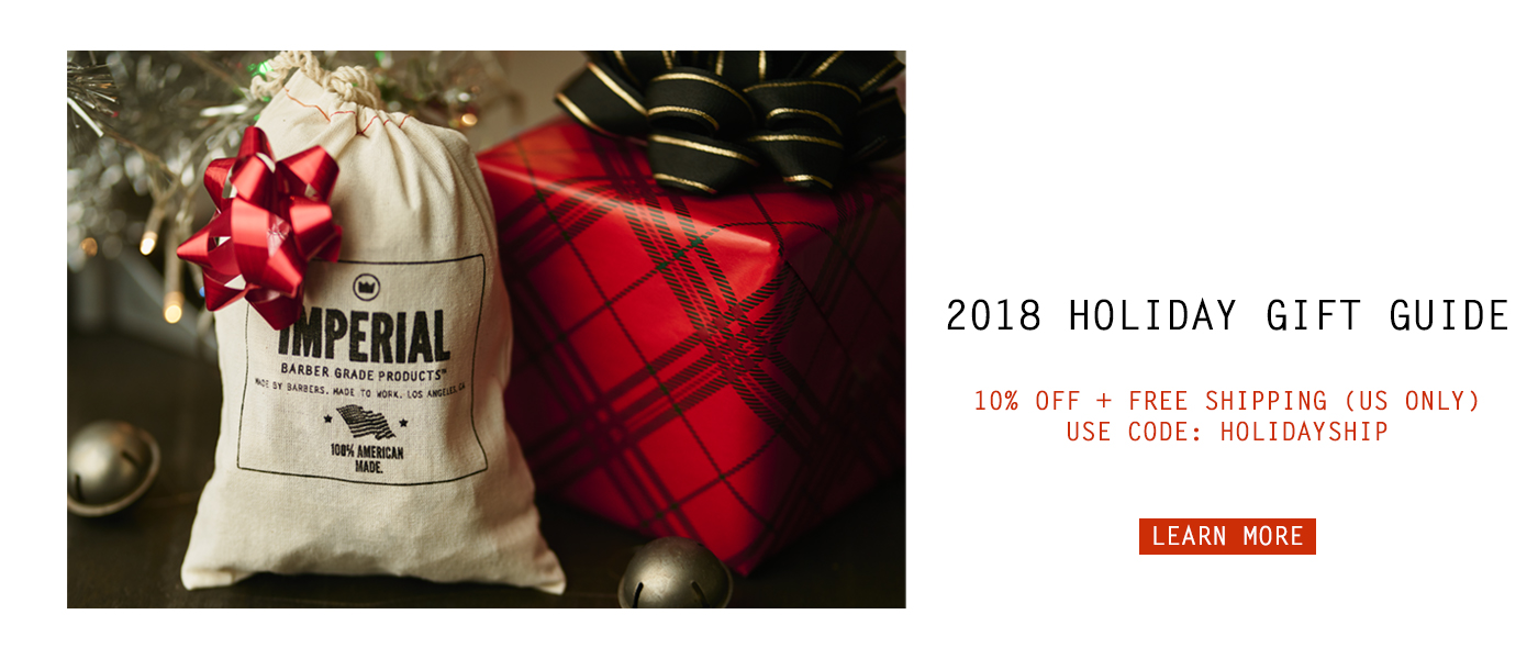 2018 Holiday Gift Guide - Imperial Barber Products