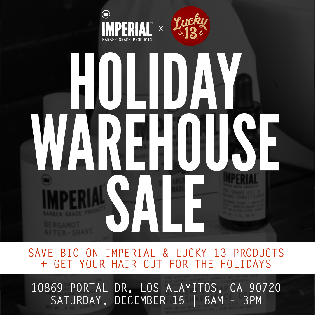 Imperial X Lucky 13 Holiday Warehouse Sale